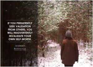 Seek To Validate Yourself