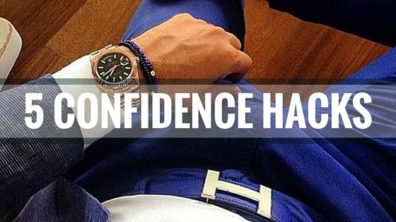 5 CONFIDENCE HACKS
