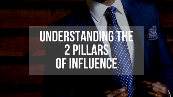 understanding the 2 pillars of influence