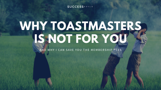 why toastmasters is not for you