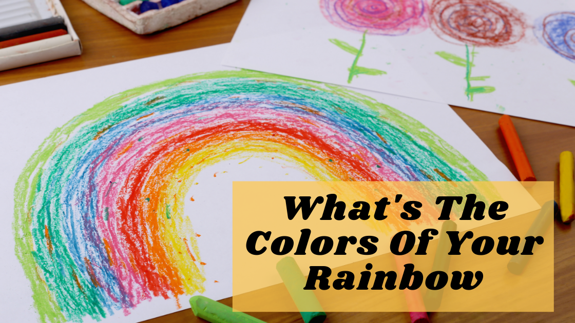 What's The Colors Of Your Rainbow?