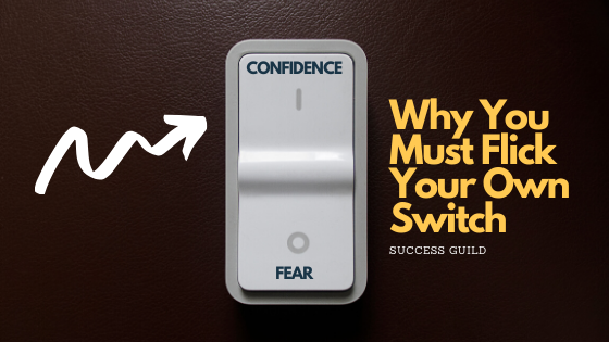 Why You Must Flick Your Own Switch