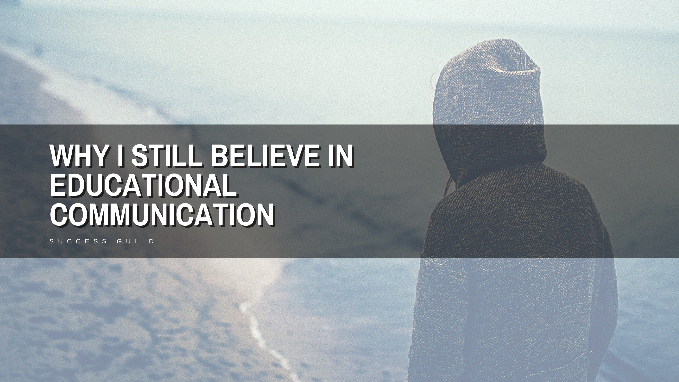 Why I Still Believe In Educational Communication